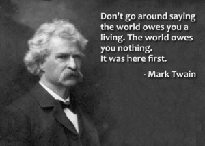 Twain ~ what the world owes you
