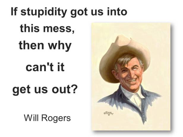 Will Rogers on stupidity