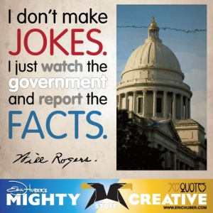 Will Rogers: Government is no joke