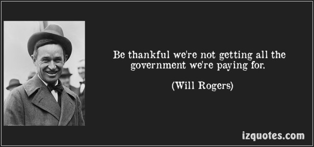 Will Rogers: Getting what we're paying for