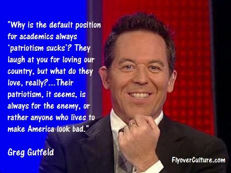 Greg Gutfeld - Academics hating patriotism