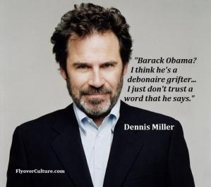 Dennis Miller: Our President, the grifter