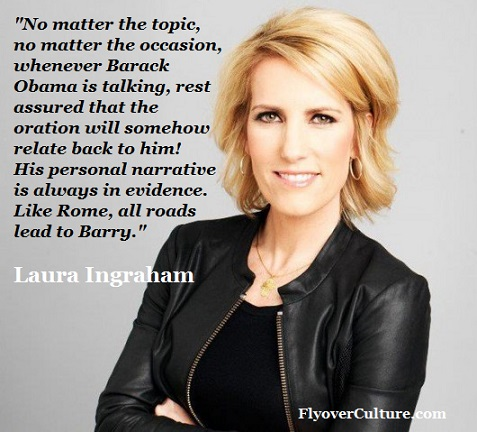 Laura Ingraham: Obama's self-regard
