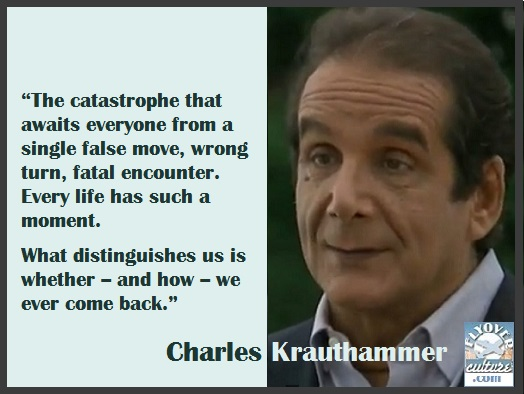 Charles Krauthammer ~ Things That Matter