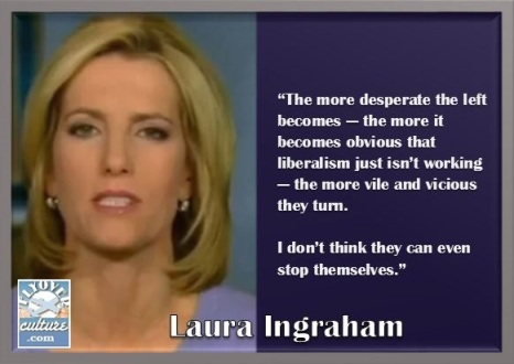 Laura Ingraham: Desperate Leftists